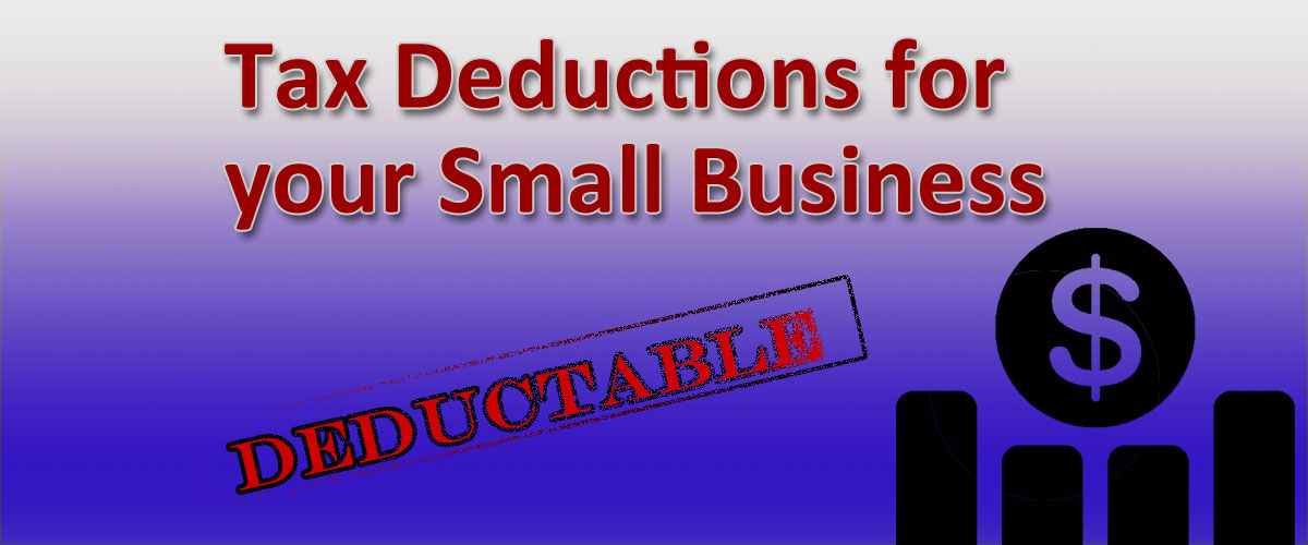 Tax Deductions for your Small Business