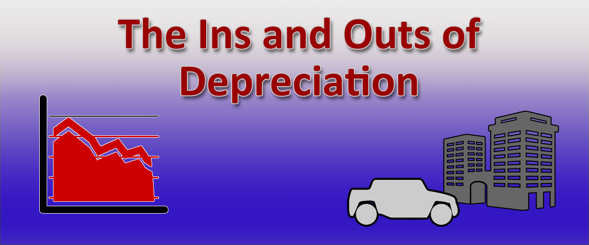 The Ins and Outs of Depreciation